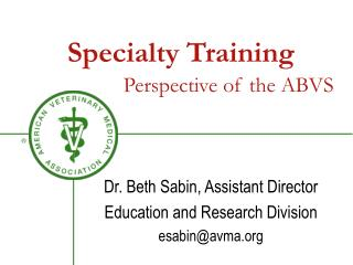Specialty Training            Perspective of the ABVS