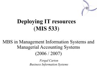 Deploying IT resources ( MIS 533 )