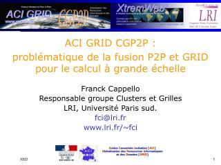 ACI GRID CGP2P :  problématique de la fusion P2P et GRID pour le calcul à grande échelle