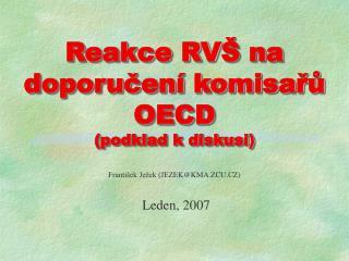 Reakce RV Š na doporučení komisařů OECD  (podklad k diskusi)