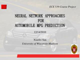 NEURAL NETWORK APPROACHES  FOR  AUTOMOBILE MPG PREDICTION