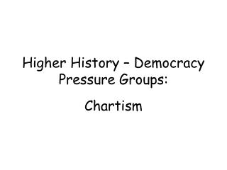 Higher History – Democracy Pressure Groups: