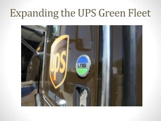 Expanding the UPS Green Fleet