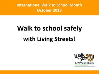 Walk to school safely with Living Streets!