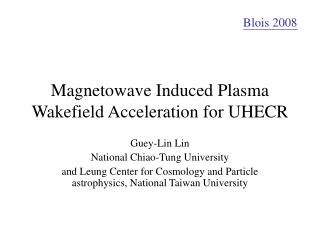 Magnetowave Induced Plasma Wakefield Acceleration for UHECR