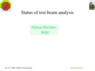 Status of test beam analysis