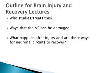 Outline for Brain Injury and Recovery Lectures