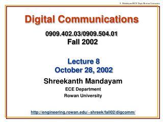 Digital Communications 0909.402.03/0909.504.01 Fall 2002