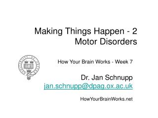 Making Things Happen - 2 Motor Disorders