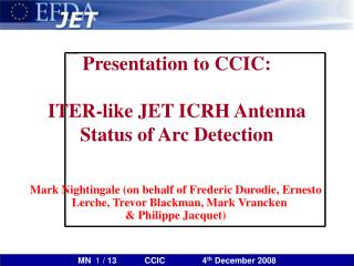Presentation to CCIC: ITER-like JET ICRH Antenna Status of Arc Detection