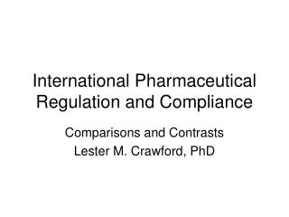 International Pharmaceutical Regulation and Compliance
