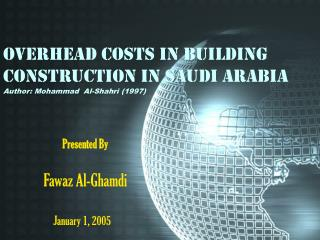 OVERHEAD COSTS IN BUILDING CONSTRUCTION IN SAUDI ARABIA Author: Mohammad  Al-Shahri (1997)