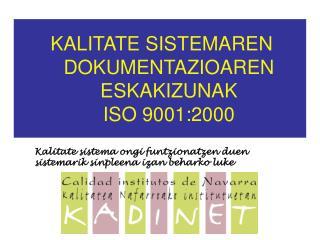 KALITATE SISTEMAREN DOKUMENTAZIOAREN ESKAKIZUNAK ISO 9001:2000