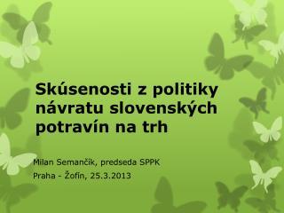 Skúsenosti z politiky návratu slovenských potravín na trh