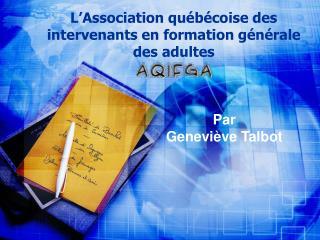 L'Association québécoise des intervenants en formation générale des adultes