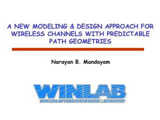 A NEW MODELING & DESIGN APPROACH FOR WIRELESS CHANNELS WITH PREDICTABLE PATH GEOMETRIES