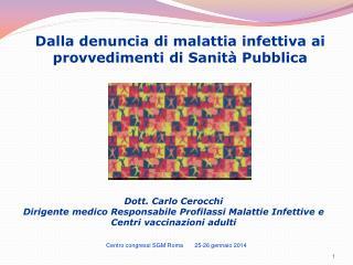 Dalla denuncia di malattia infettiva ai provvedimenti di Sanit� Pubblica