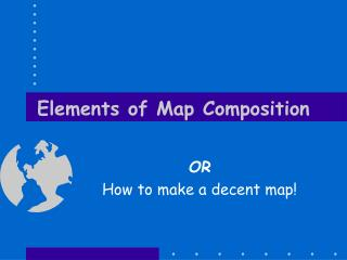 Elements of Map Composition