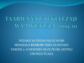 TAARIFA YA UTEKELEZAJI WA  MKUKUTA  2009/10