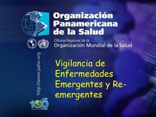 Vigilancia de Enfermedades Emergentes y Re-emergentes