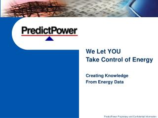 We Let YOU Take Control of Energy Creating Knowledge From Energy Data