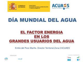 EL FACTOR ENERGIA  EN LOS  GRANDES USUARIOS DEL AGUA