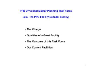 PPD Divisional Master Planning Task Force (aka.  the PPD Facility Decadal Survey)