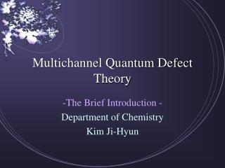 Multichannel Quantum Defect Theory