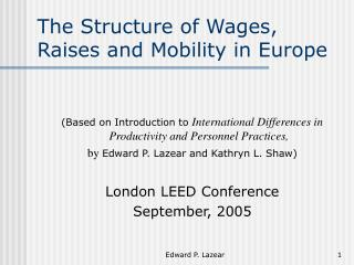 The Structure of Wages, Raises and Mobility in Europe