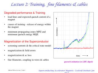 Lecture 2: Training,  fine filaments & cables