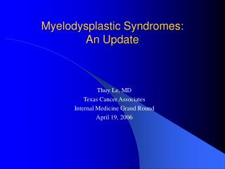 Myelodysplastic Syndromes:  An Update