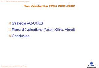 Strat�gie AQ-CNES Plans d��valuations (Actel, Xilinx, Atmel) Conclusion.