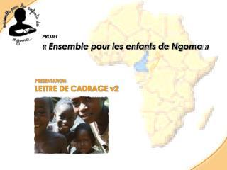 PRESENTATION LETTRE DE CADRAGE v2
