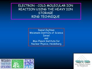 ELECTRON - COLD MOLECULAR ION REACTION USING THE HEAVY ION STORAGE RING TECHNIQUE