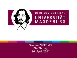 Seminar  ViERforES Einführung 14. April 2011