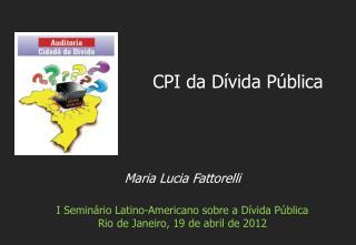 Maria Lucia Fattorelli I Seminário Latino-Americano sobre a Dívida Pública
