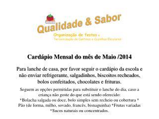 Cardápio Mensal do mês de  Maio  /2014