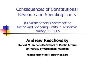 Andrew Reschovsky Robert M. La Follette School of Public Affairs University of Wisconsin-Madison