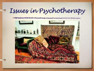 Issues in Psychotherapy