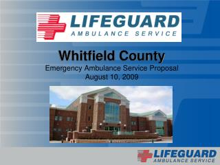 Whitfield County Emergency Ambulance Service Proposal August 10, 2009