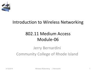 Introduction to Wireless Networking  802.11 Medium Access Module-06