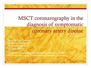 MSCT coronarography in the diagnosis of symptomatic coronary artery disease