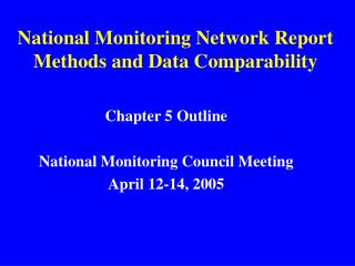 National Monitoring Network Report Methods and Data Comparability