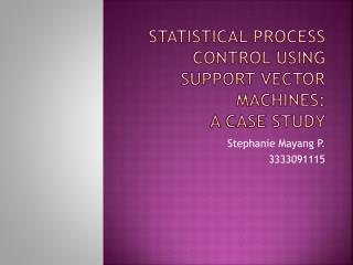 Statistical Process Control using Support Vector Machines:  A Case Study
