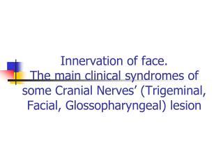 Trigeminal nerve nuclei