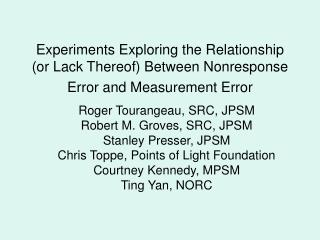 Roger Tourangeau, SRC, JPSM   Robert M. Groves, SRC, JPSM Stanley Presser, JPSM