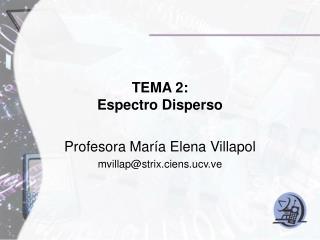 TEMA 2:  Espectro Disperso