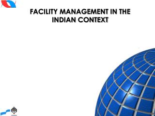 FACILITY MANAGEMENT IN THE INDIAN CONTEXT
