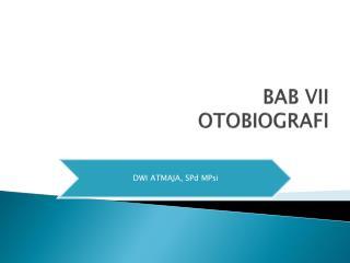 BAB VII OTOBIOGRAFI