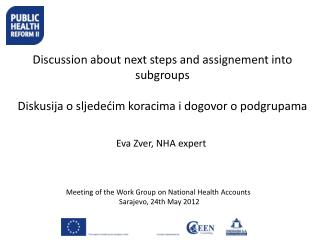Meeting of the Work Group on National Health Accounts  Sarajevo, 24th May 2012